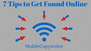 7 Tips to Get Found Online